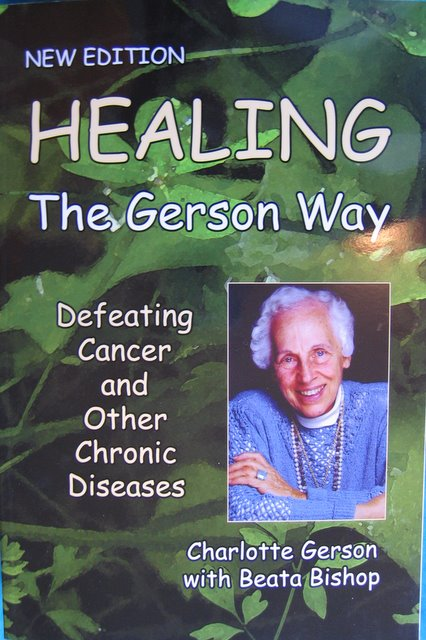 """Healing the Gerson Way"" Defeating Cancer."